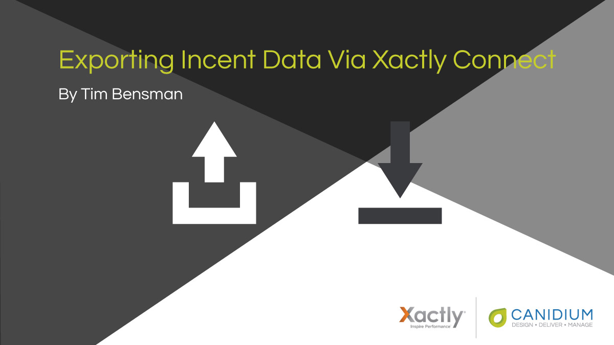 Exporting Incent Data Via Xactly Connect