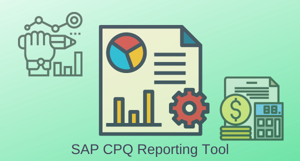SAP CPQ Report Module Overview Part-1: Building the Data Source